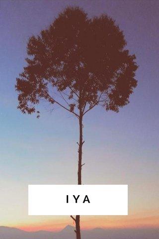 IYA iyaa