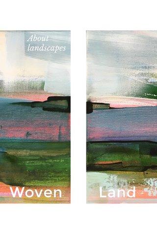 Woven Land About landscapes