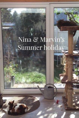 Nina & Marvin's Summer holiday