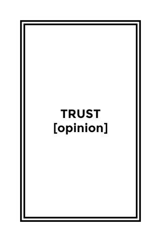 TRUST [opinion]