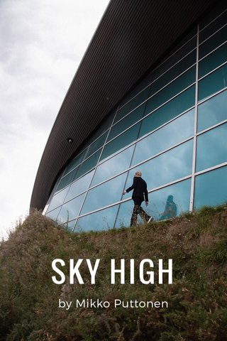 SKY HIGH by Mikko Puttonen