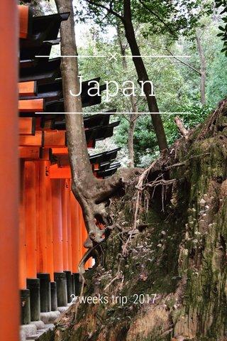 Japan 2 weeks trip 2017