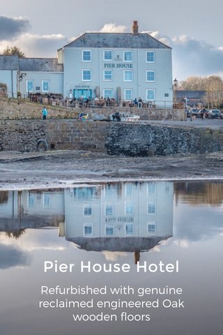 Pier House Hotel Refurbished with genuine reclaimed engineered Oak wooden floors