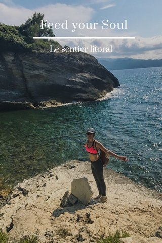 Feed your Soul Le sentier litoral