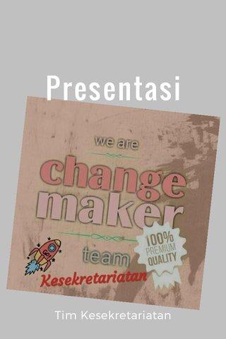 Presentasi Tim Kesekretariatan