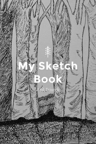 My Sketch Book Anil Trivedi