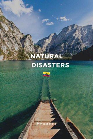 NATURAL DISASTERS 🇪🇨 Ecuador