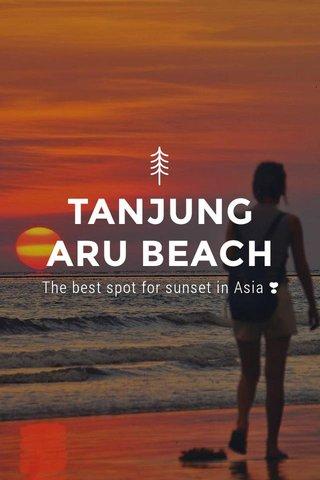 TANJUNG ARU BEACH The best spot for sunset in Asia ❣