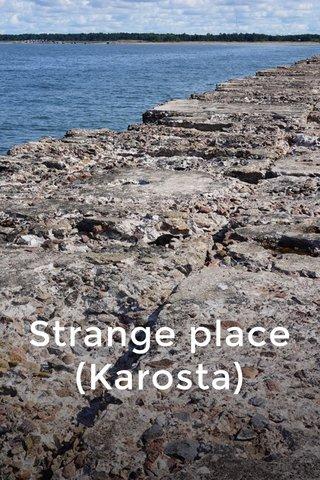 Strange place (Karosta)