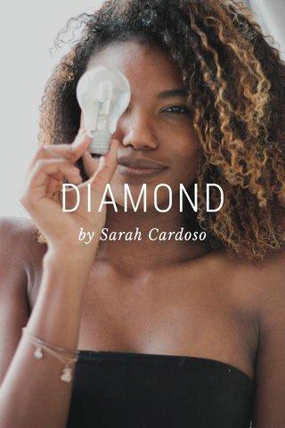 DIAMOND by Sarah Cardoso
