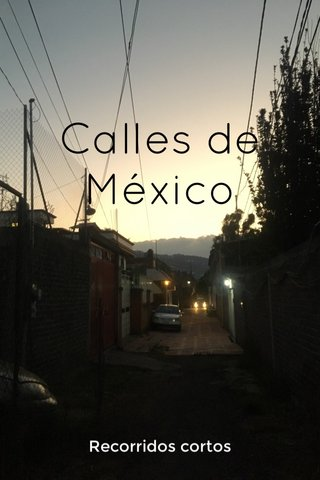Calles de México Recorridos cortos