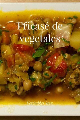 Fricasé de vegetales Vegetables Stew