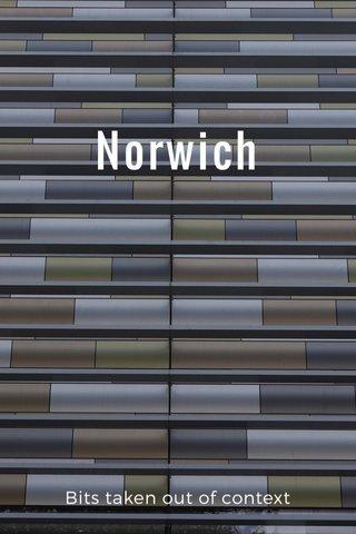 Norwich Bits taken out of context