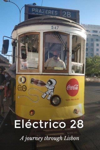 Eléctrico 28 A journey through Lisbon