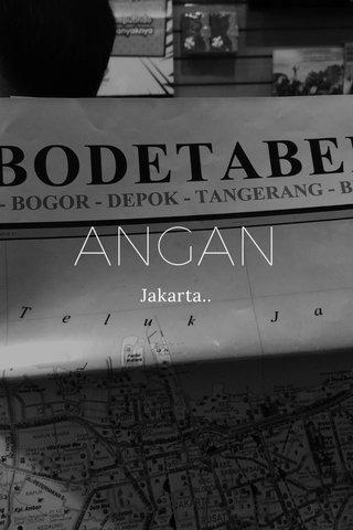 ANGAN Jakarta..