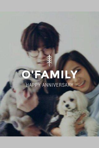 O'FAMILY HAPPY ANNIVERSARY