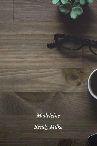 Madeleine Rendy Milke