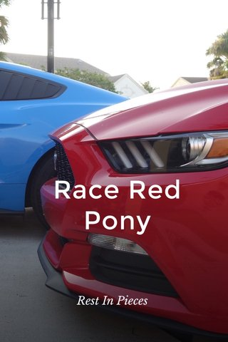 Race Red Pony Rest In Pieces