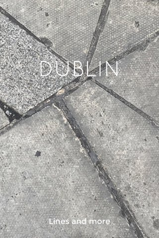 DUBLIN Lines and more