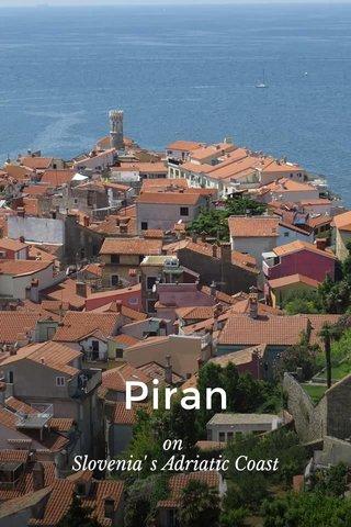 Piran on Slovenia' s Adriatic Coast