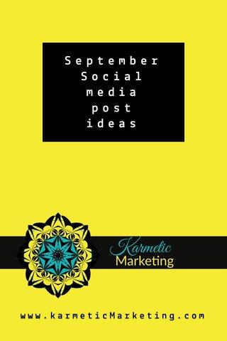 September Social media post ideas www.karmeticMarketing.com