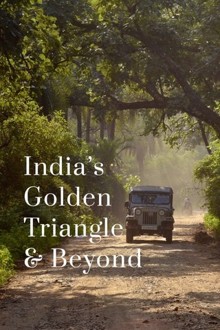 India's Golden Triangle & Beyond