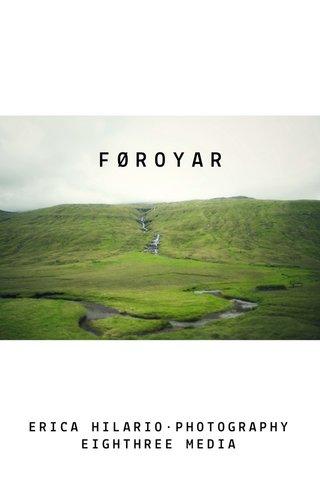 FØROYAR ERICA HILARIO•PHOTOGRAPHY EIGHTHREE MEDIA