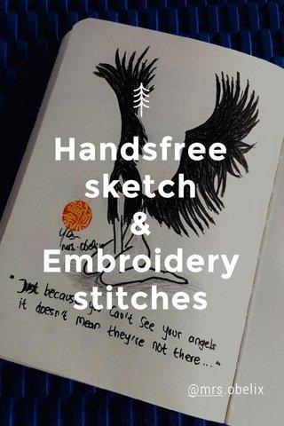 Handsfree sketch & Embroidery stitches @mrs.obelix