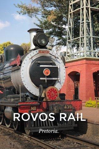 ROVOS RAIL Pretoria.