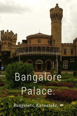 Bangalore Palace. Bangalore, Karnataka, 🇮🇳
