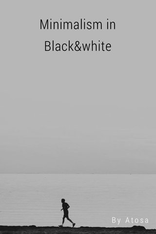 Minimalism in Black&white By Atosa