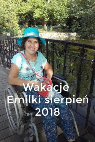 Wakacje Emilki sierpień 2018