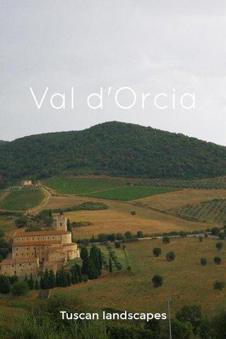 Val d'Orcia Tuscan landscapes