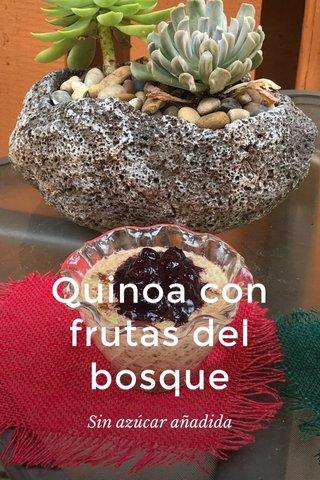 Quinoa con frutas del bosque Sin azúcar añadida