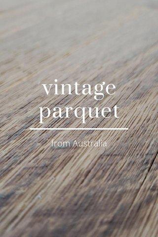 vintage parquet from Australia