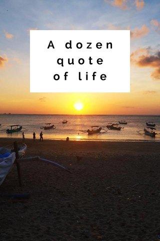 A dozen quote of life