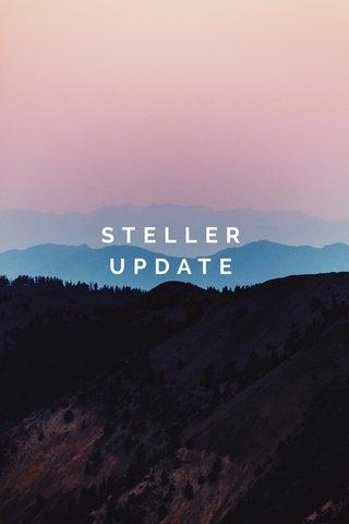 STELLER UPDATE