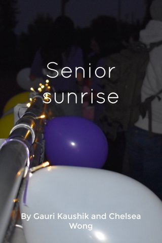 Senior sunrise By Gauri Kaushik and Chelsea Wong