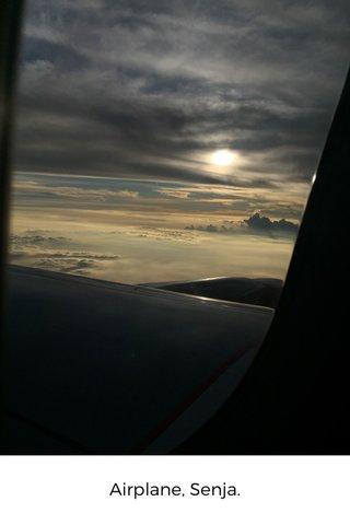 Airplane, Senja.