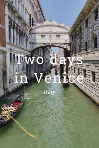 Two days in Venice Italy