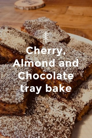 Cherry, Almond and Chocolate tray bake Gluten free