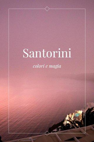 Santorini colori e magia