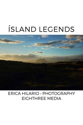 ÍSLAND LEGENDS ERICA HILARIO • PHOTOGRAPHY EIGHTHREE MEDIA