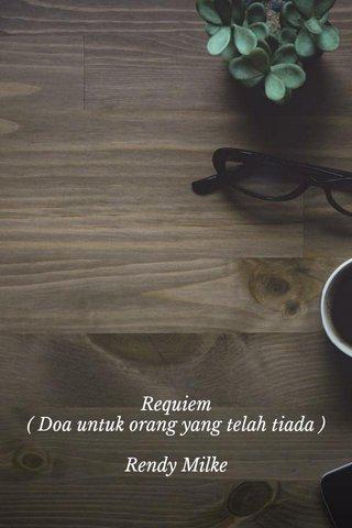 Requiem ( Doa untuk orang yang telah tiada ) Rendy Milke