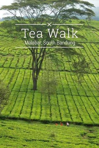 Tea Walk Malabar, South Bandung