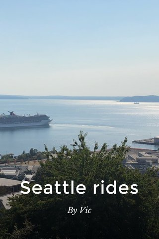Seattle rides By Vic