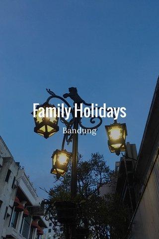 Family Holidays Bandung
