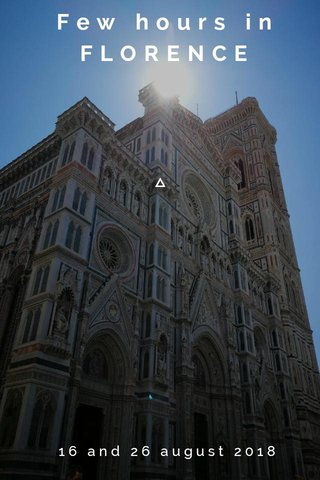 Few hours in FLORENCE 16 and 26 august 2018