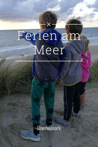 Ferien am Meer Daenemark