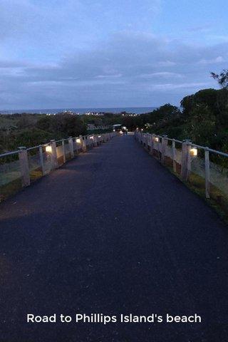 Road to Phillips Island's beach